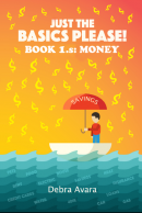 Just The Basics Please! Book 1.s: Money